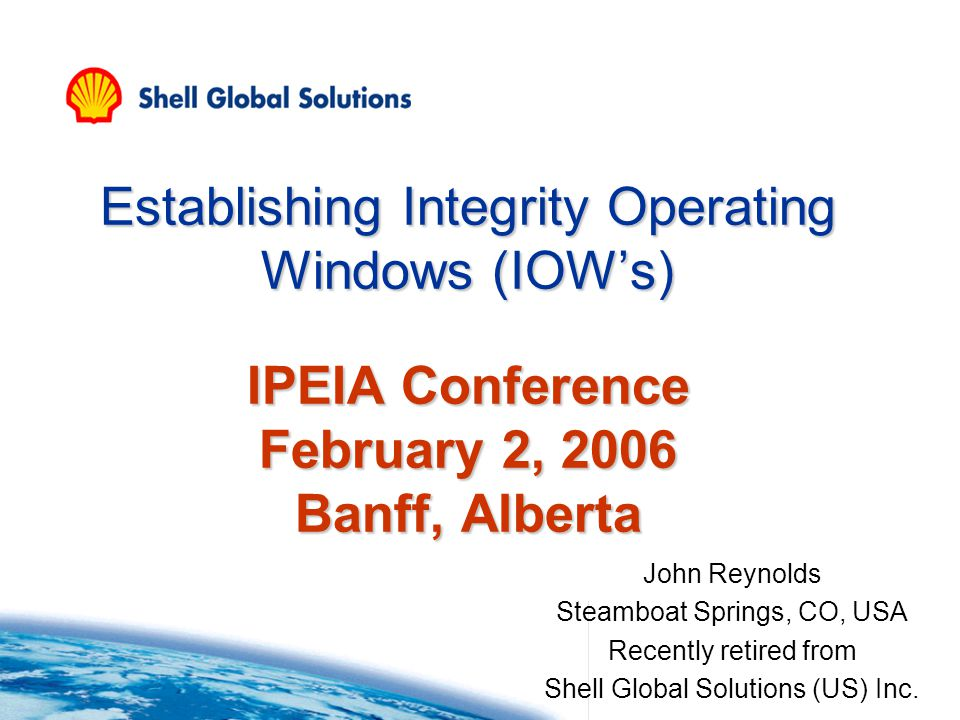 Establishing Integrity Operating Windows (IOW's) IPEIA Conference February 2, 2006 Banff, Alberta