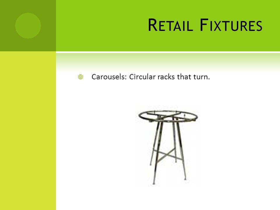 Retail Fixtures Carousels: Circular racks that turn.