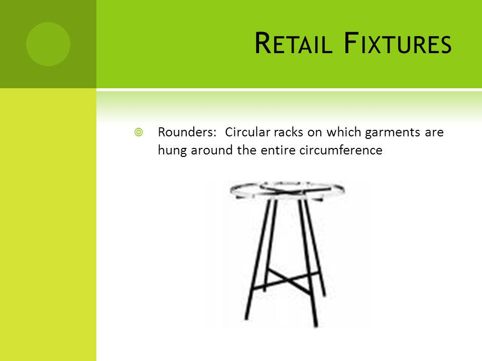 Retail Fixtures Rounders: Circular racks on which garments are hung around the entire circumference.