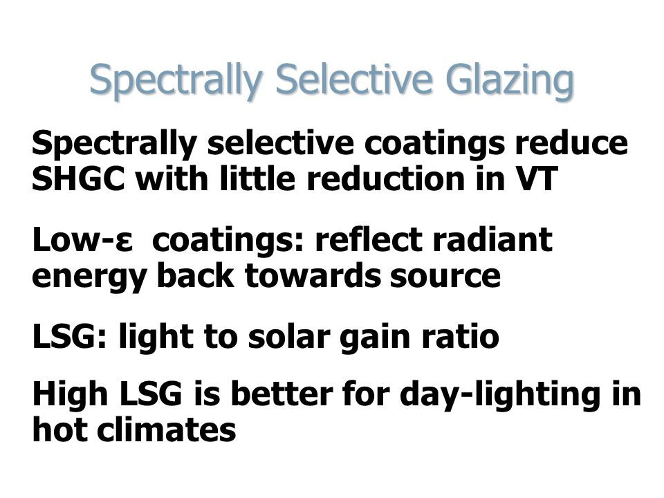 Spectrally Selective Glazing