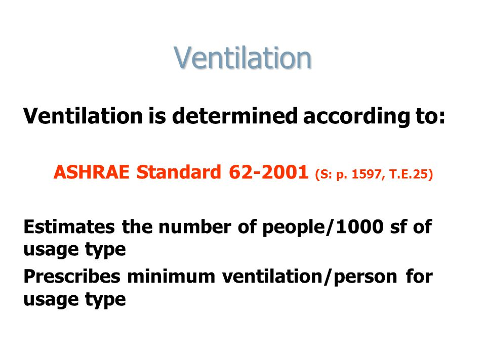 Ventilation Ventilation is determined according to:
