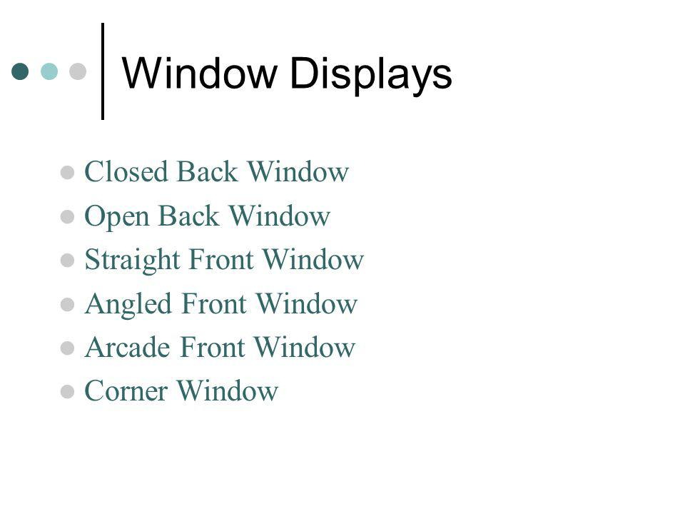 Window Displays Closed Back Window Open Back Window