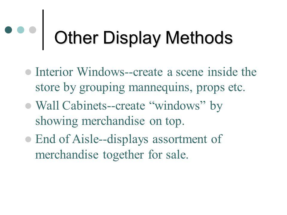Other Display Methods Interior Windows--create a scene inside the store by grouping mannequins, props etc.