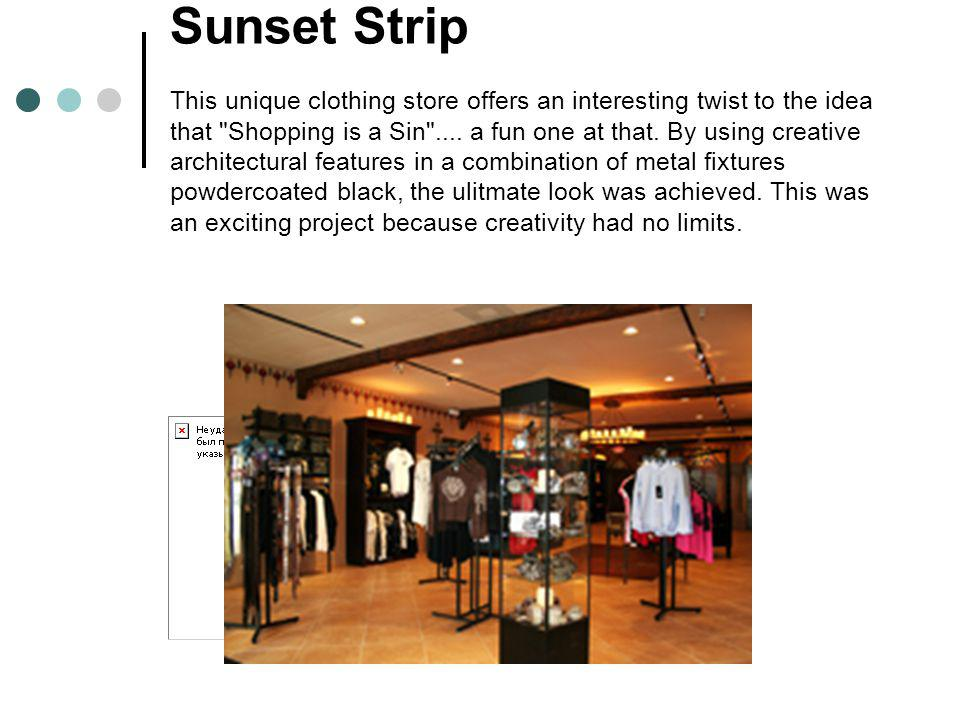 Sunset Strip This unique clothing store offers an interesting twist to the idea that Shopping is a Sin ....