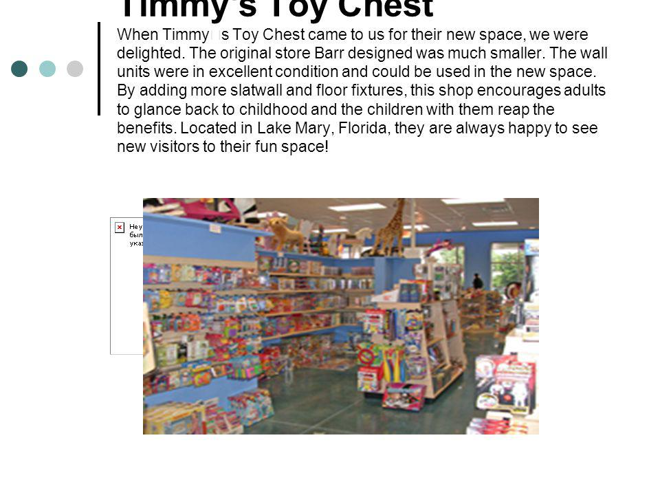 Timmy s Toy Chest When Timmy's Toy Chest came to us for their new space, we were delighted.