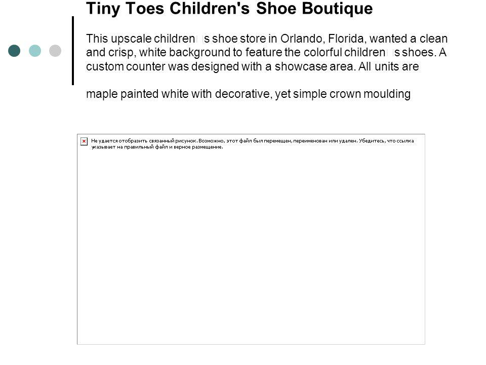 Tiny Toes Children s Shoe Boutique This upscale children's shoe store in Orlando, Florida, wanted a clean and crisp, white background to feature the colorful children's shoes.