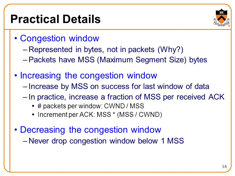 Practical Details Congestion window Increasing the congestion window