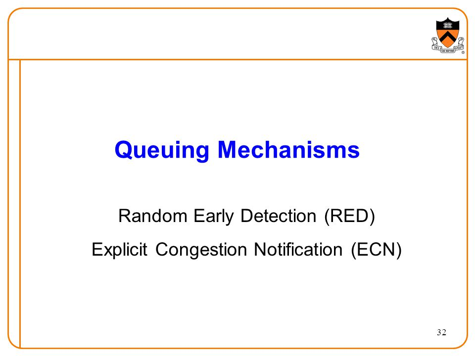 Random Early Detection (RED) Explicit Congestion Notification (ECN)