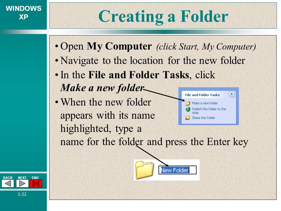 Creating a Folder Open My Computer (click Start, My Computer)