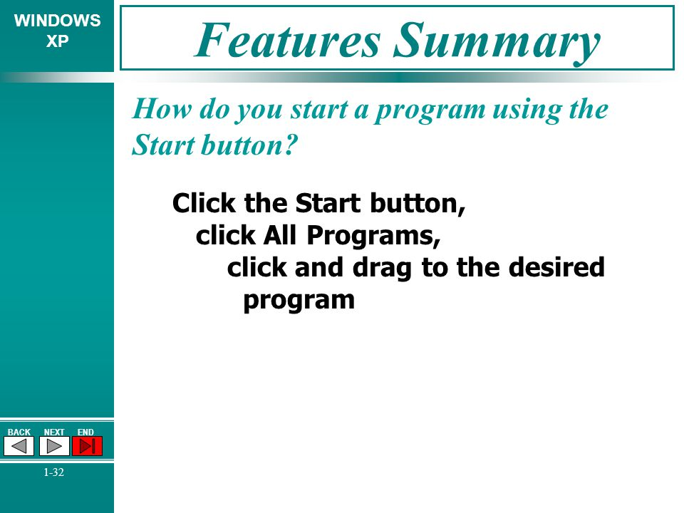 Features Summary How do you start a program using the Start button
