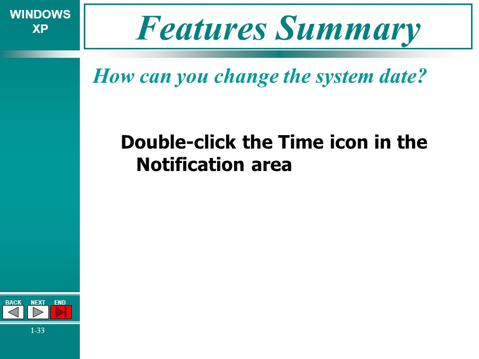Features Summary How can you change the system date
