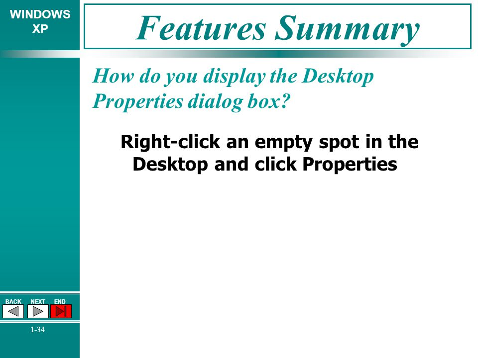 Features Summary How do you display the Desktop Properties dialog box