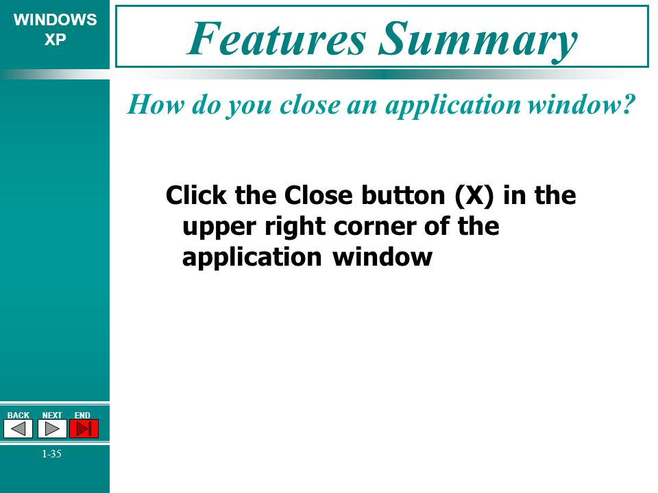Features Summary How do you close an application window