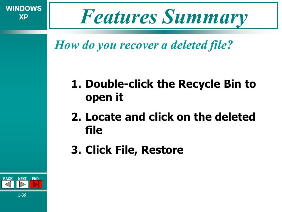 Features Summary How do you recover a deleted file