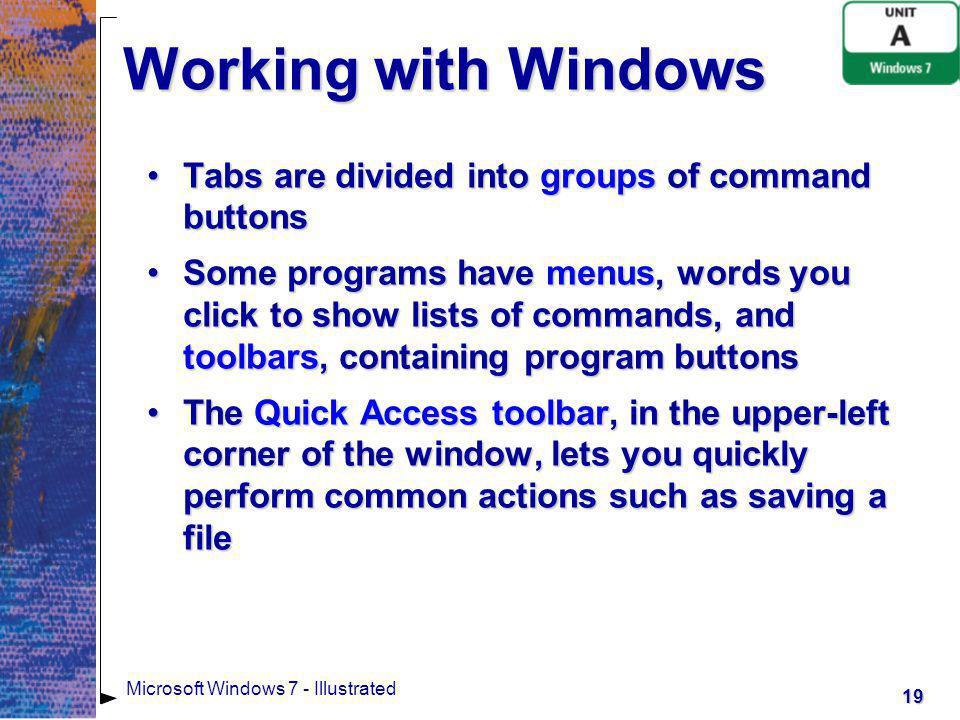 Working with Windows Tabs are divided into groups of command buttons