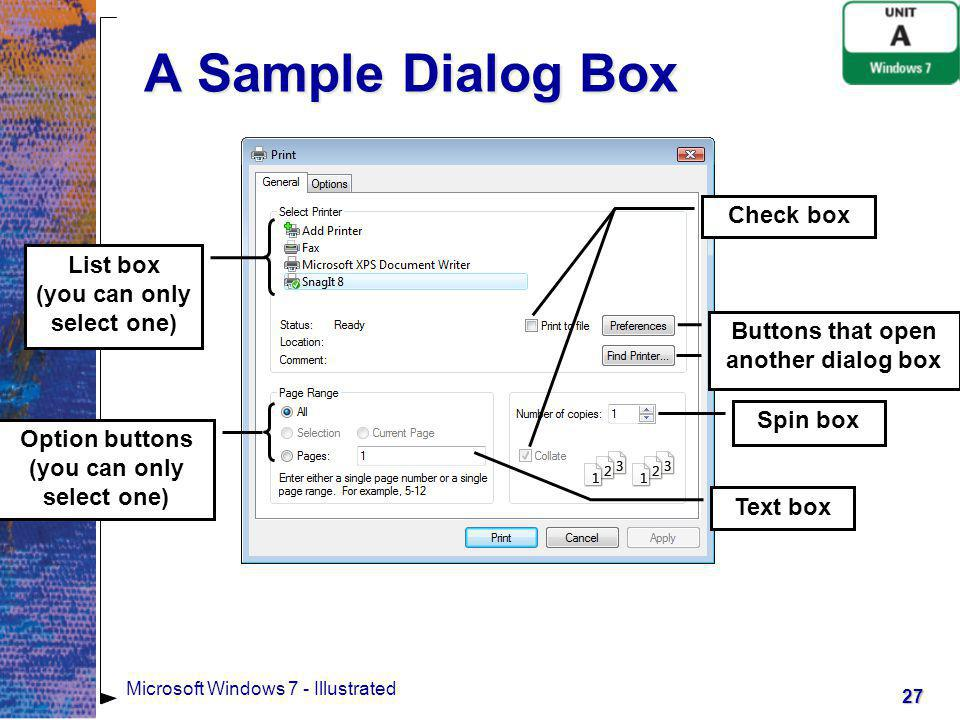 A Sample Dialog Box Check box List box (you can only select one)