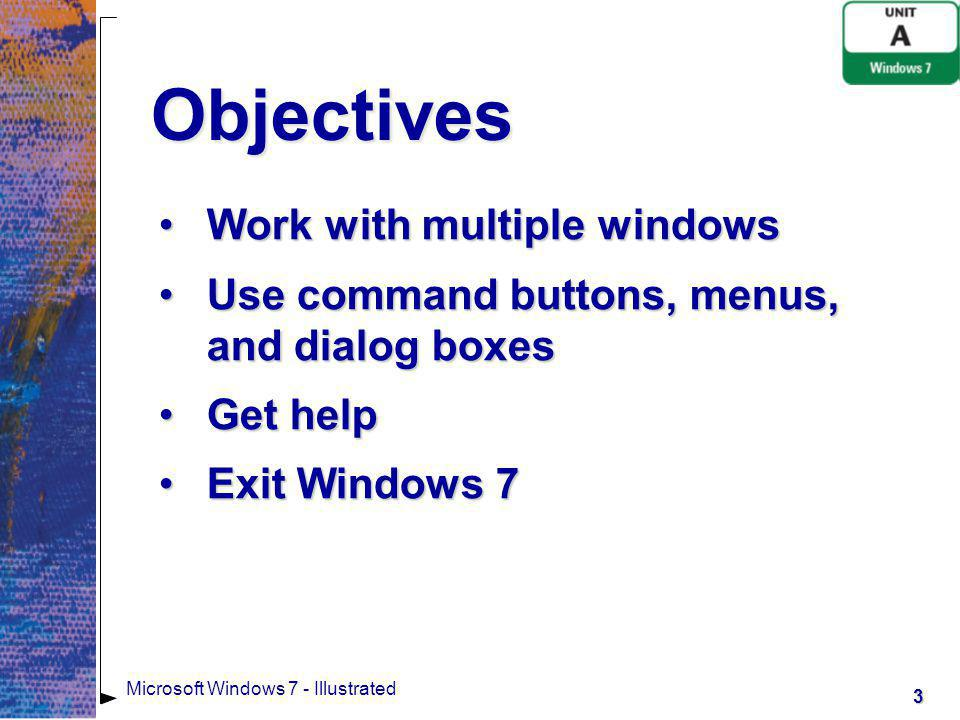 Objectives Work with multiple windows