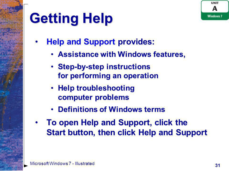 Getting Help Help and Support provides: