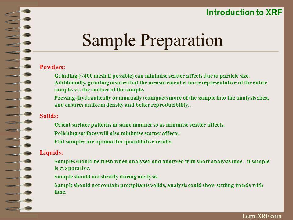 Sample Preparation Powders: Solids: Liquids:
