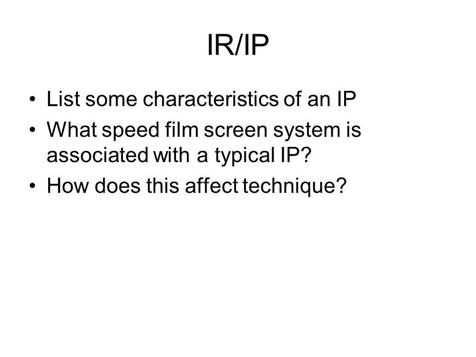 IR/IP List some characteristics of an IP
