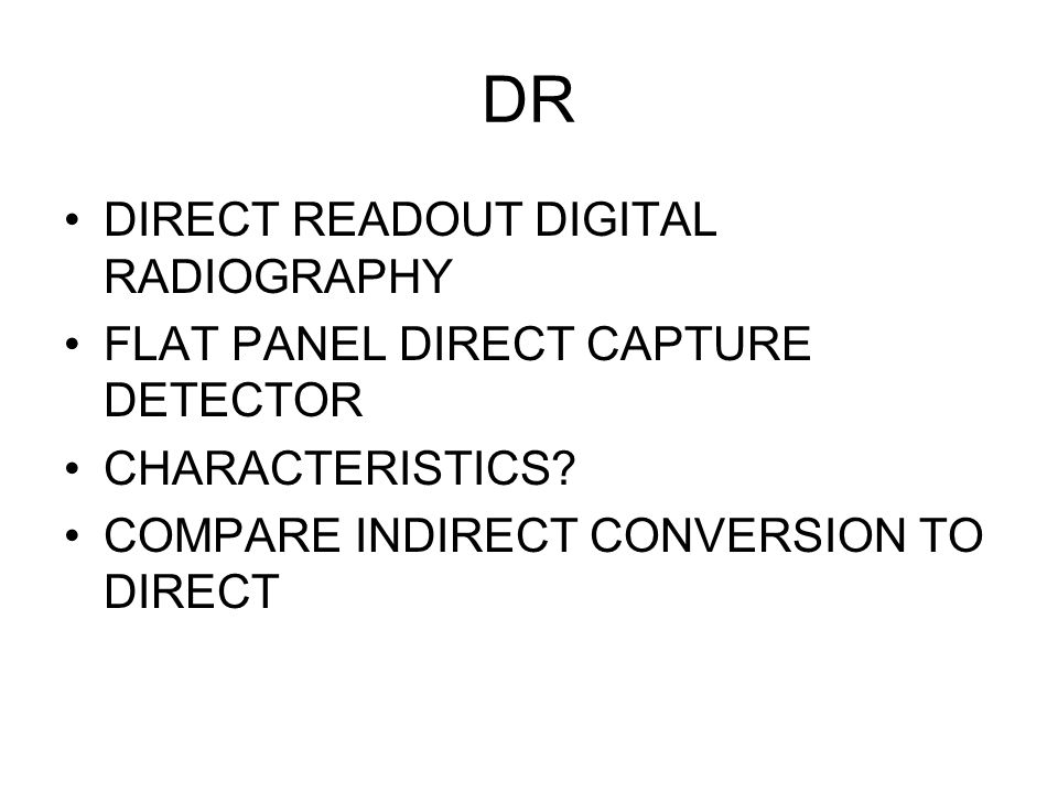 DR DIRECT READOUT DIGITAL RADIOGRAPHY