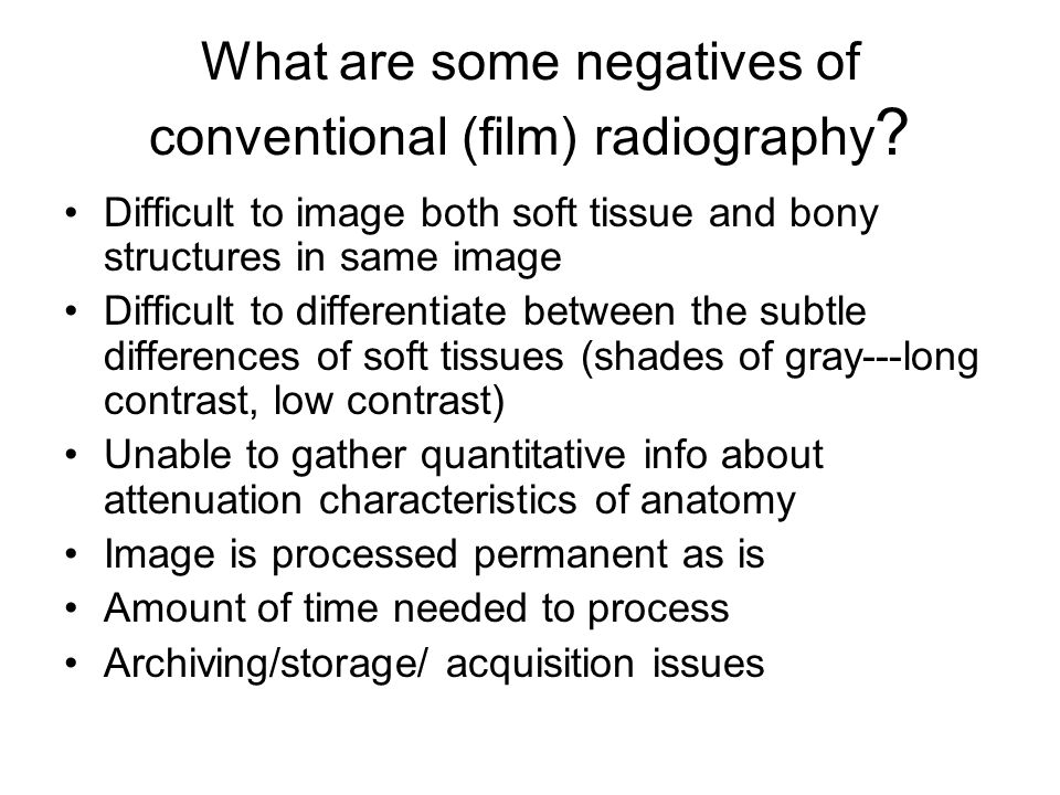 What are some negatives of conventional (film) radiography