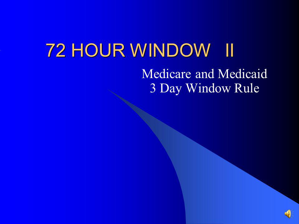 Medicare and Medicaid 3 Day Window Rule