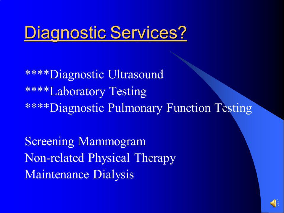 Diagnostic Services ****Diagnostic Ultrasound ****Laboratory Testing