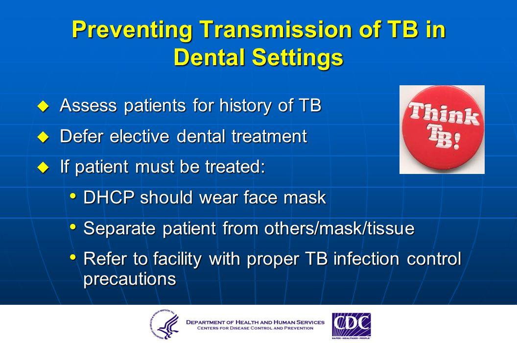 Preventing Transmission of TB in Dental Settings