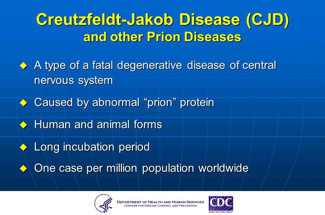 Creutzfeldt-Jakob Disease (CJD) and other Prion Diseases
