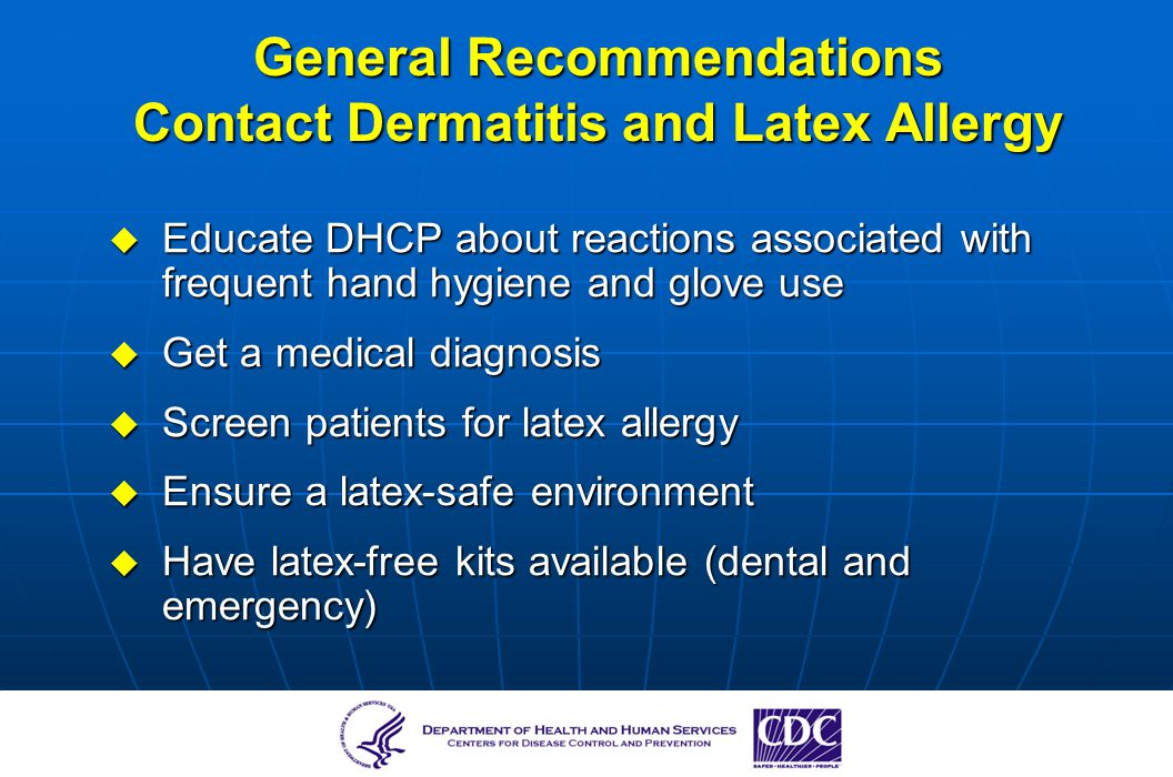 General Recommendations Contact Dermatitis and Latex Allergy