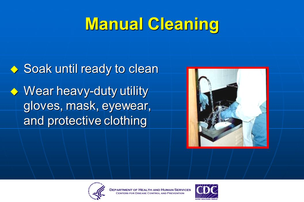 Manual Cleaning Soak until ready to clean