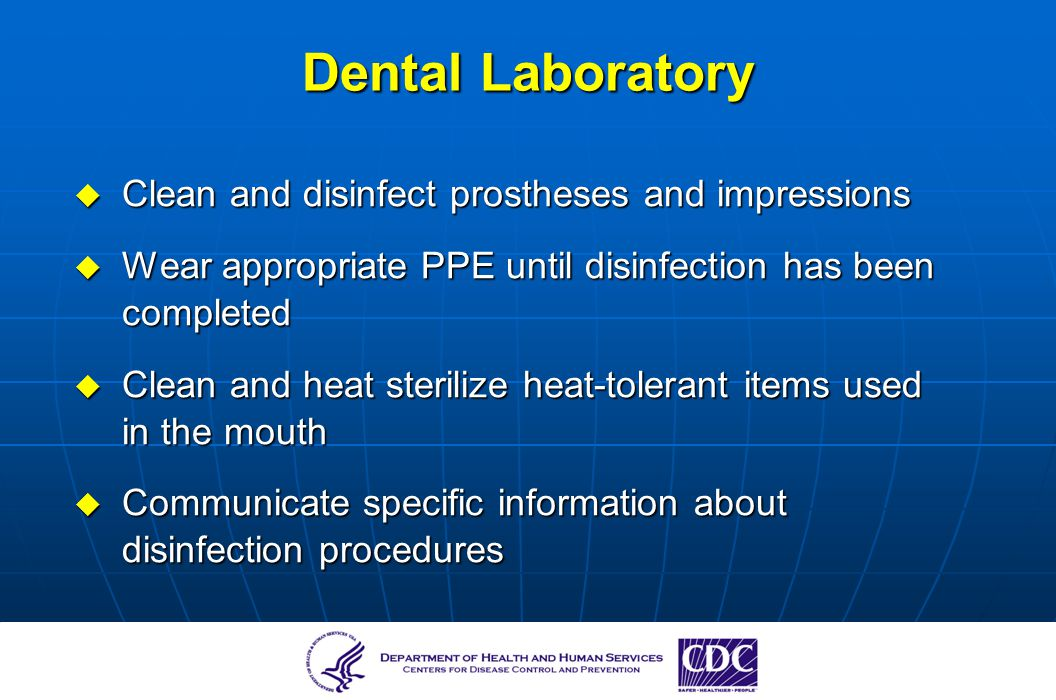 Dental Laboratory Clean and disinfect prostheses and impressions