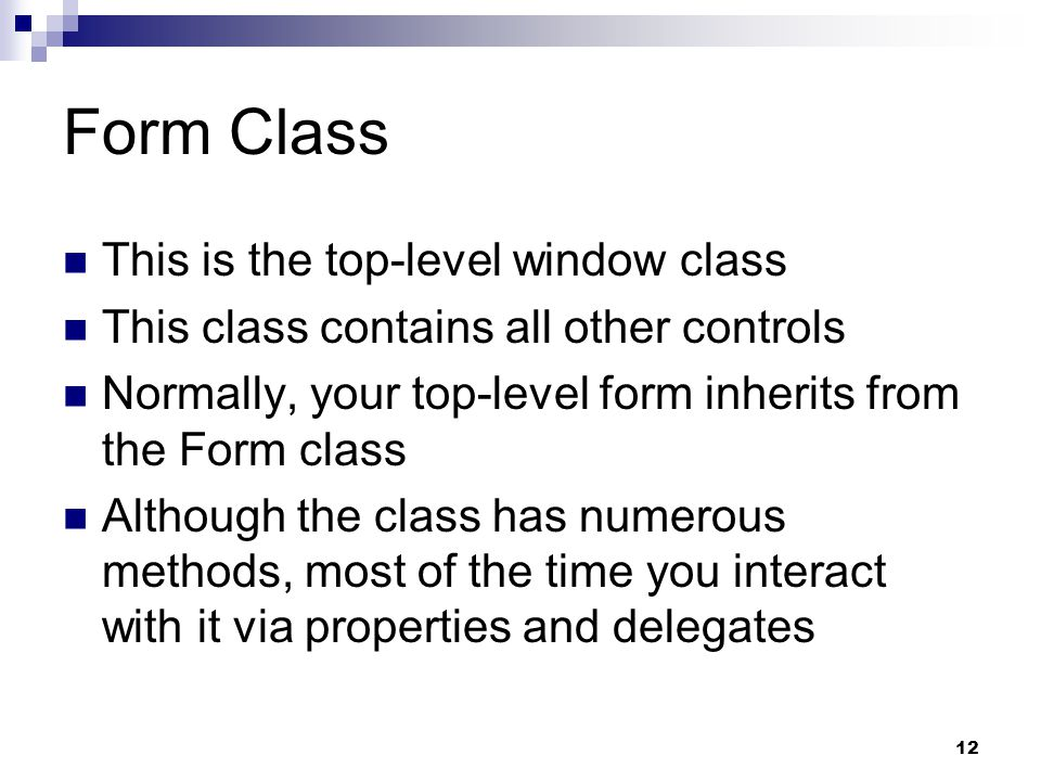 Form Class This is the top-level window class