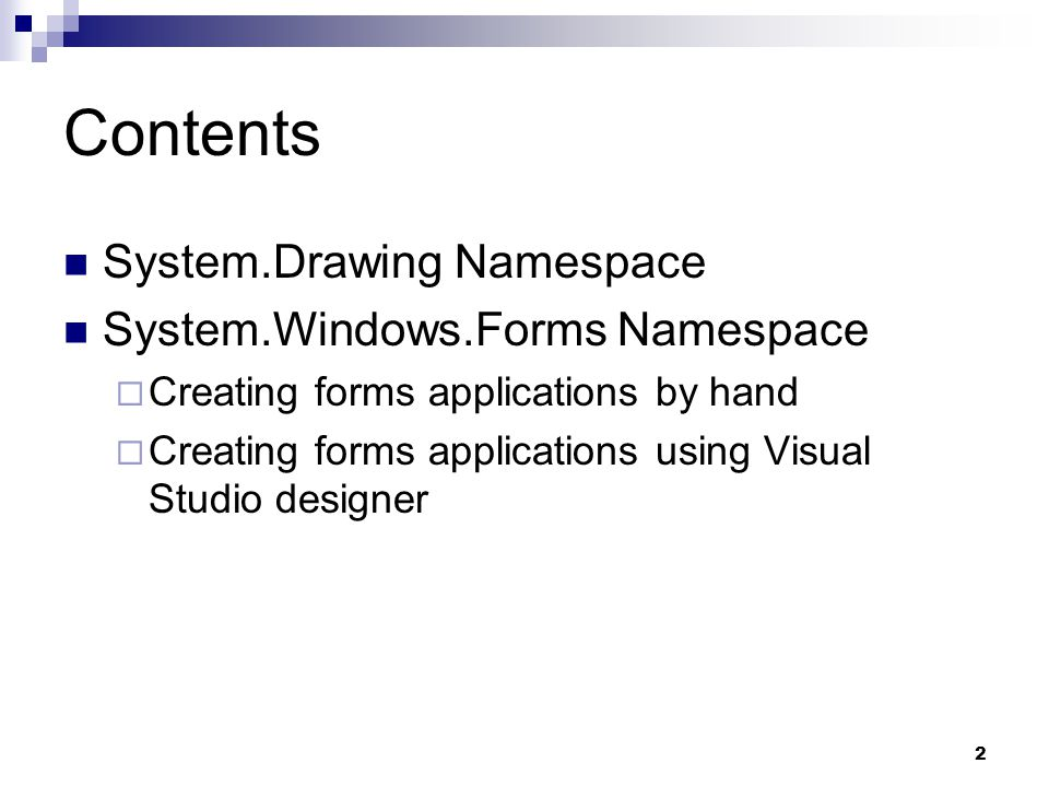 Contents System.Drawing Namespace System.Windows.Forms Namespace