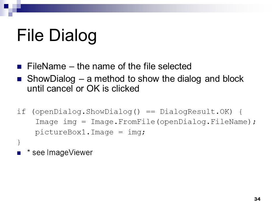 File Dialog FileName – the name of the file selected
