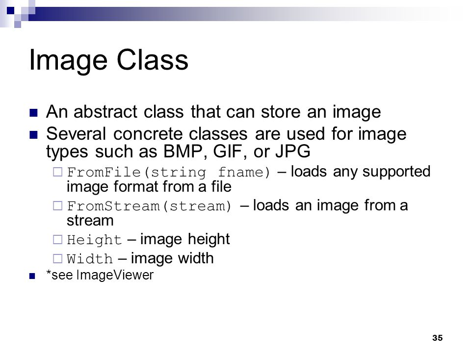 Image Class An abstract class that can store an image