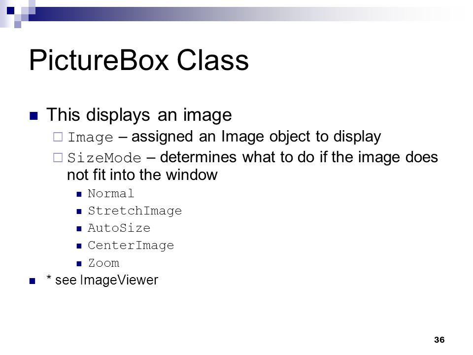 PictureBox Class This displays an image