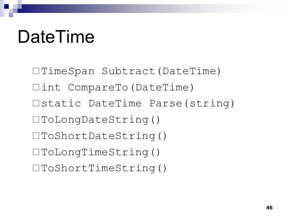 DateTime TimeSpan Subtract(DateTime) int CompareTo(DateTime)