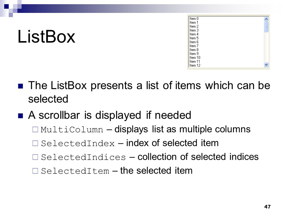 ListBox The ListBox presents a list of items which can be selected
