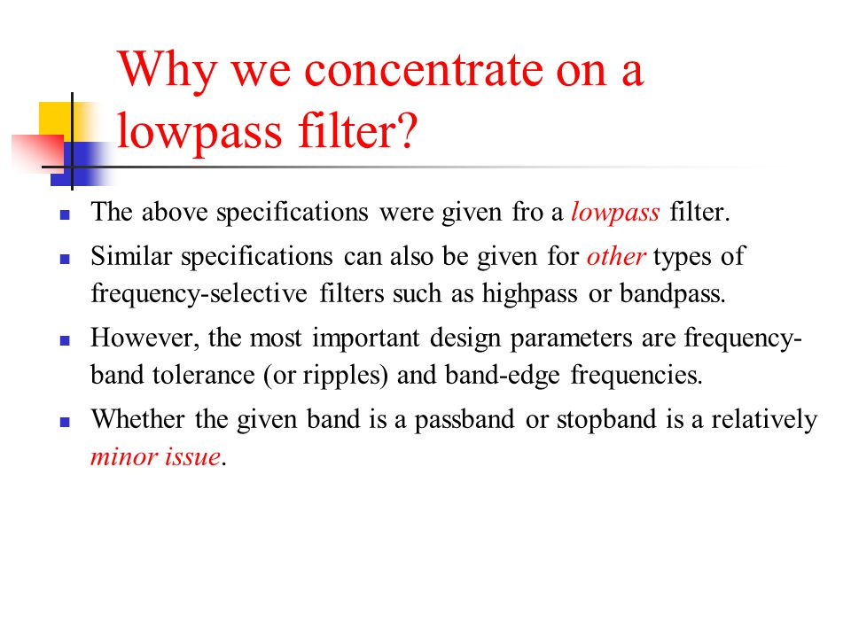 Why we concentrate on a lowpass filter