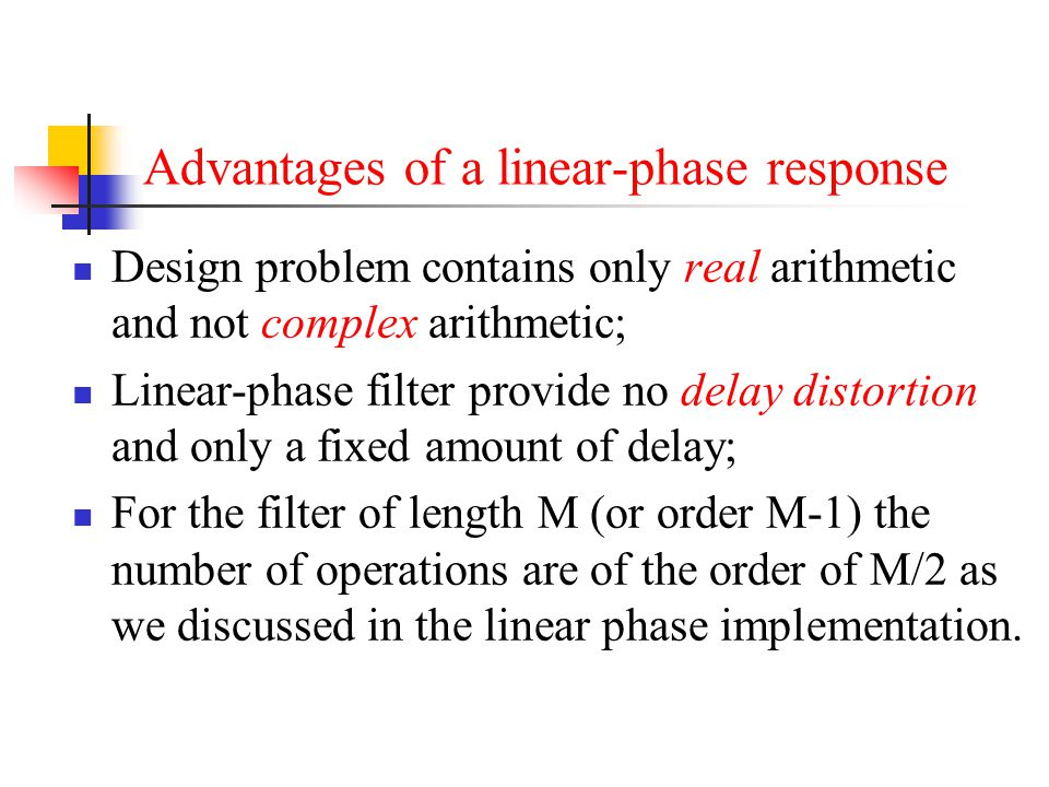 Advantages of a linear-phase response