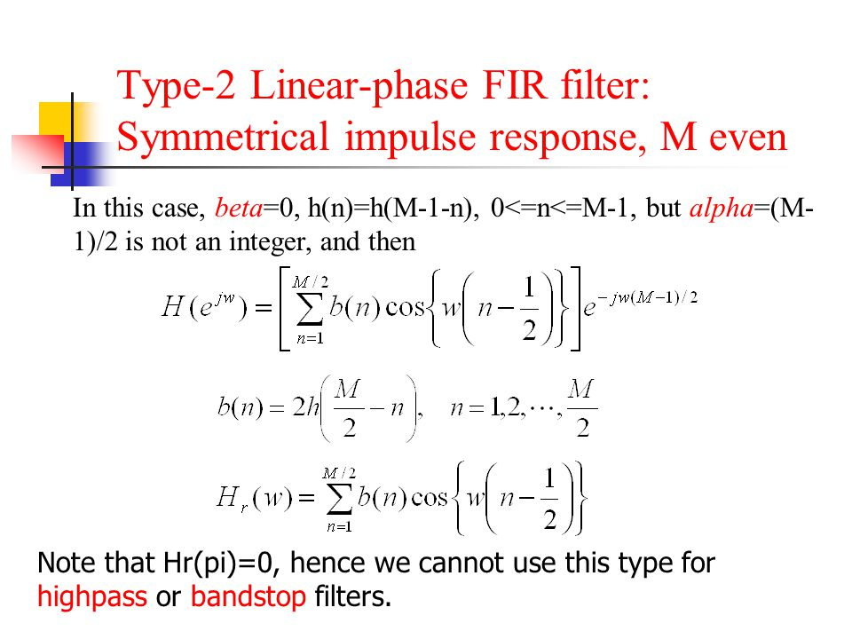 Type-2 Linear-phase FIR filter: Symmetrical impulse response, M even