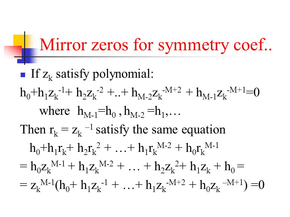 Mirror zeros for symmetry coef..