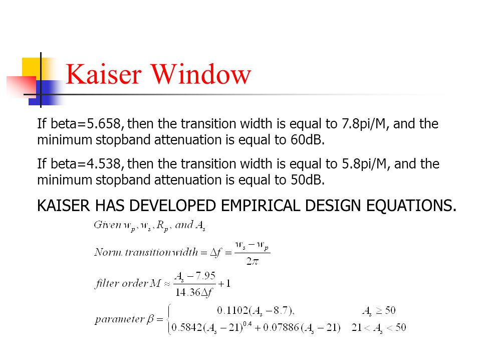 Kaiser Window KAISER HAS DEVELOPED EMPIRICAL DESIGN EQUATIONS.