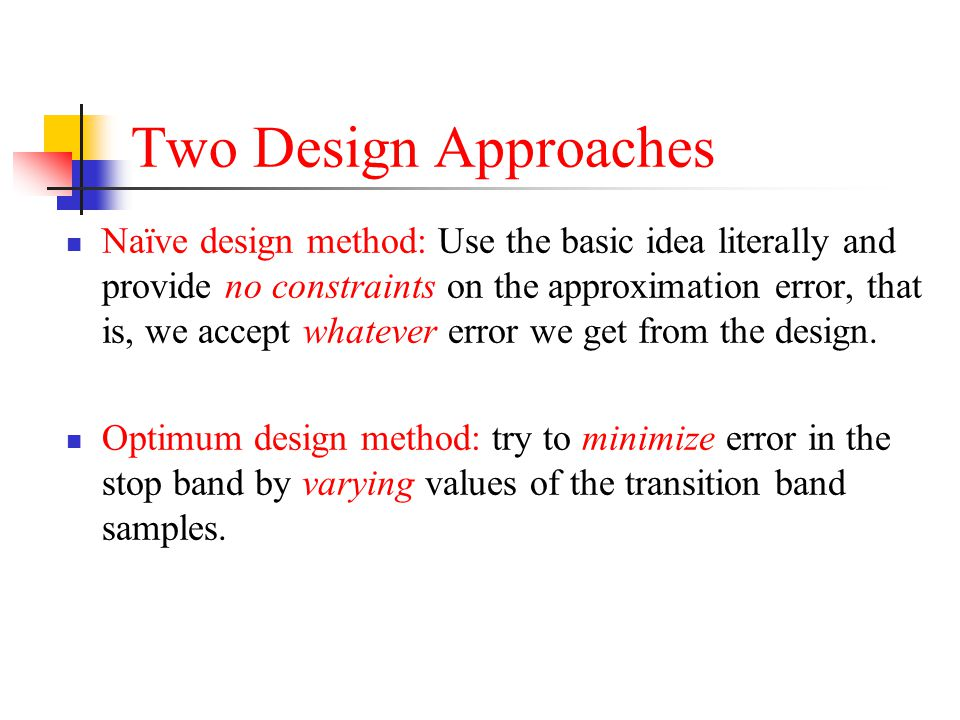 Two Design Approaches
