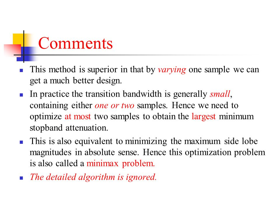 Comments This method is superior in that by varying one sample we can get a much better design.