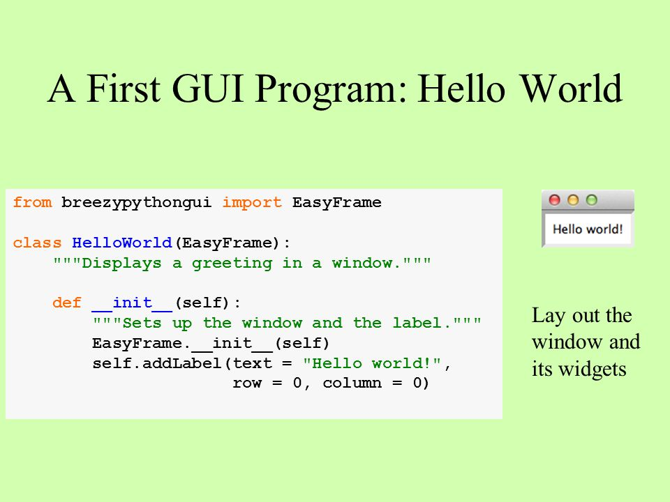 A First GUI Program: Hello World