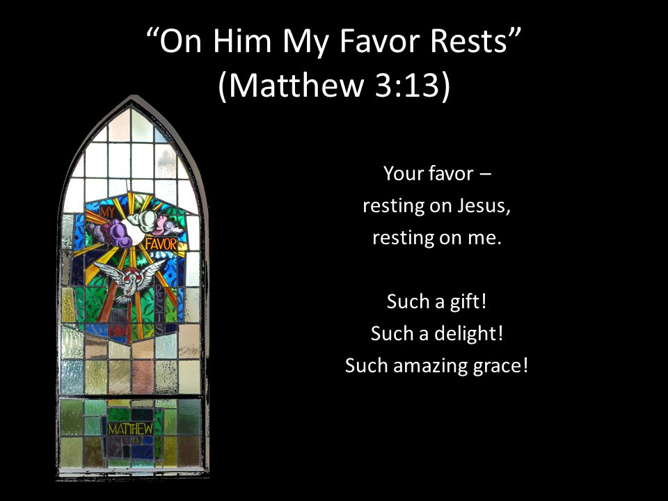On Him My Favor Rests (Matthew 3:13)