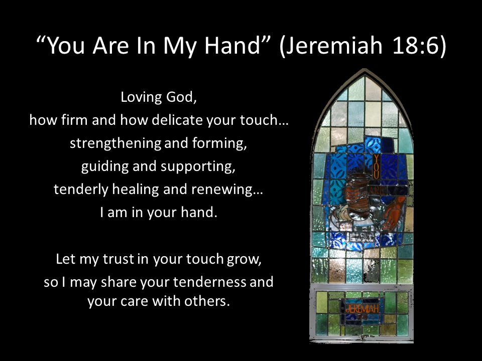 You Are In My Hand (Jeremiah 18:6)
